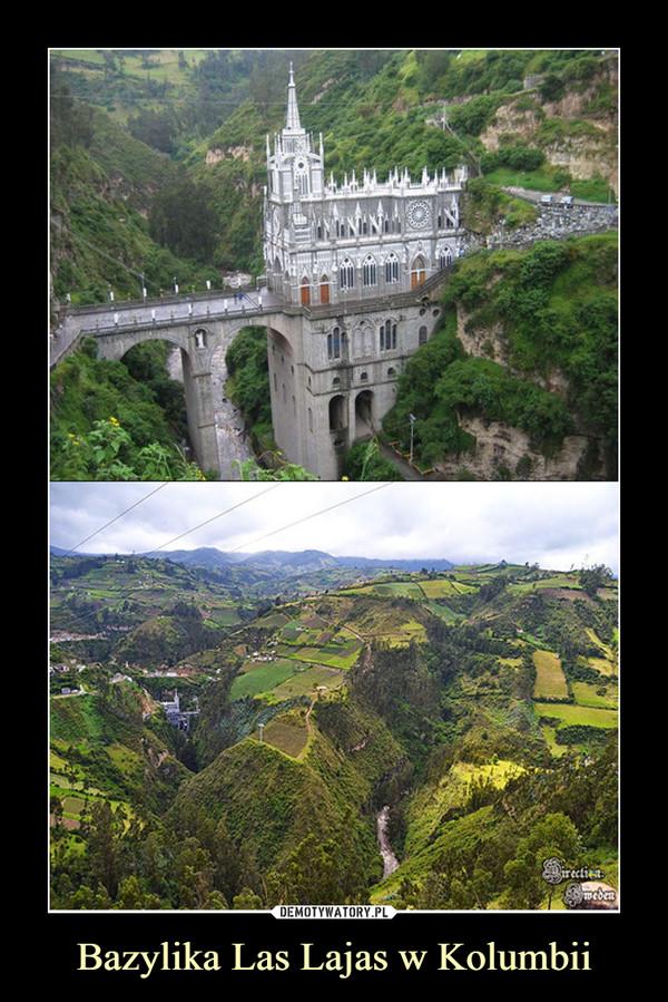 Bazylika Las Lajas w Kolumbii –