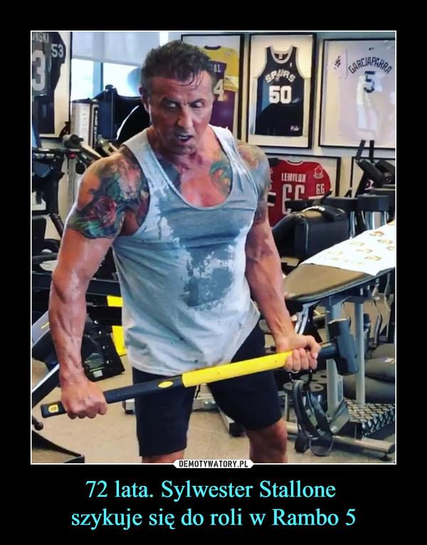 72 lata. Sylwester Stallone szykuje się do roli w Rambo 5 –