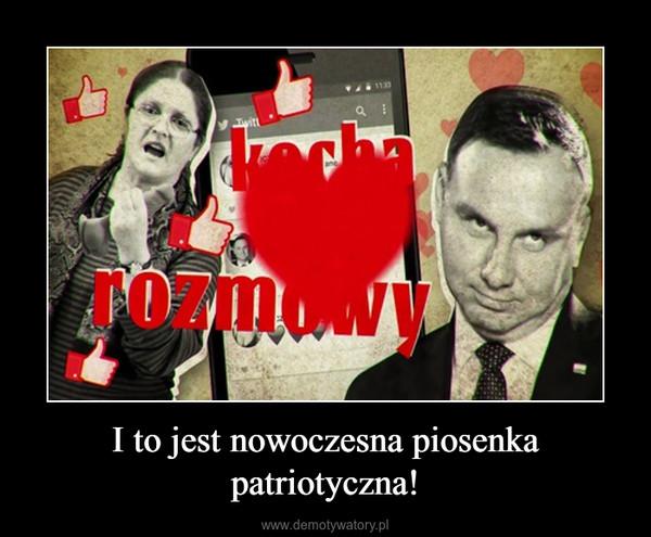 I to jest nowoczesna piosenka patriotyczna! –