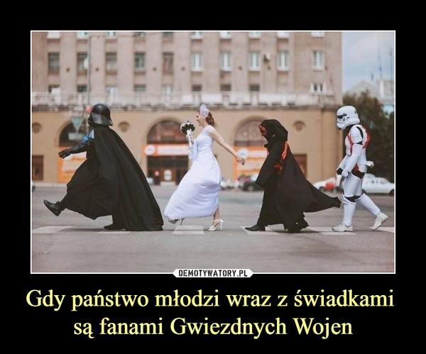 Gdy państwo młodzi wraz z świadkami są fanami Gwiezdnych Wojen –