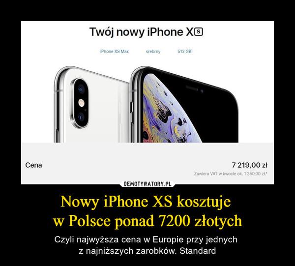 Nowy iPhone XS kosztuje  w Polsce ponad 7200 złotych