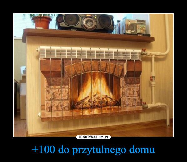 +100 do przytulnego domu –