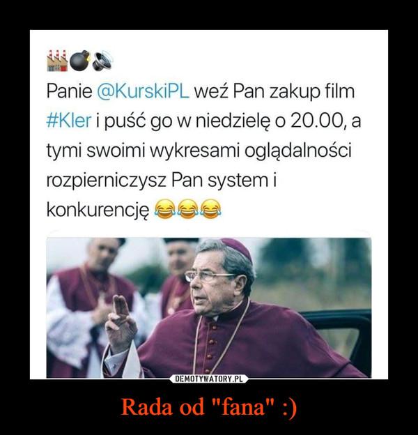 """Rada od """"fana"""" :) –"""