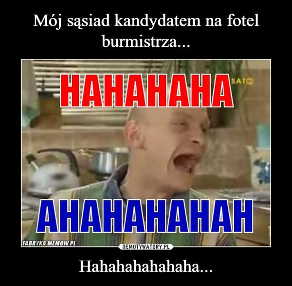 Hahahahahahaha... –