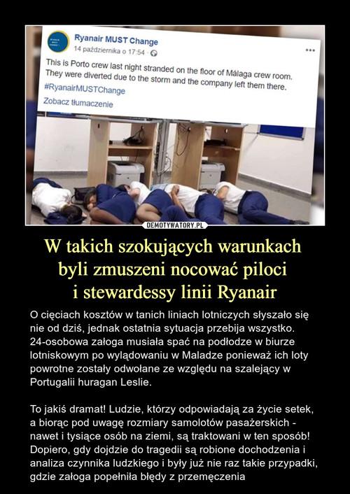W takich szokujących warunkach  byli zmuszeni nocować piloci  i stewardessy linii Ryanair