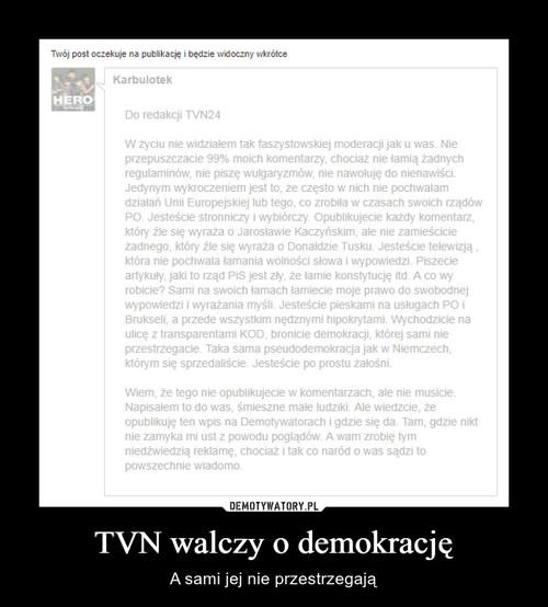 TVN walczy o demokrację