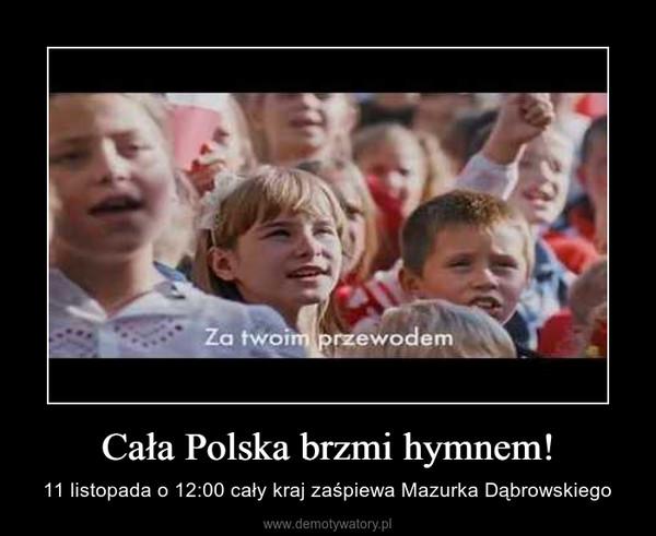 Cała Polska brzmi hymnem! – 11 listopada o 12:00 cały kraj zaśpiewa Mazurka Dąbrowskiego
