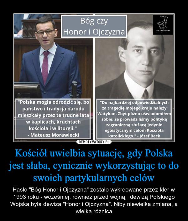 """Kościół uwielbia sytuację, gdy Polska jest słaba, cynicznie wykorzystując to do swoich partykularnych celów – Hasło """"Bóg Honor i Ojczyzna"""" zostało wykreowane przez kler w 1993 roku - wcześniej, również przed wojną,  dewizą Polskiego Wojska była dewiza """"Honor i Ojczyzna"""". Niby niewielka zmiana, a wielka różnica"""
