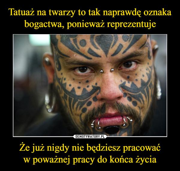 Tatuaż Na Twarzy To Tak Naprawdę Oznaka Bogactwa Ponieważ