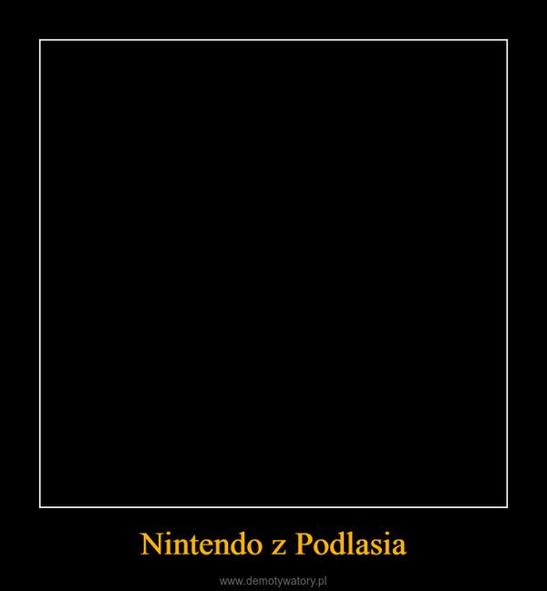 Nintendo z Podlasia –