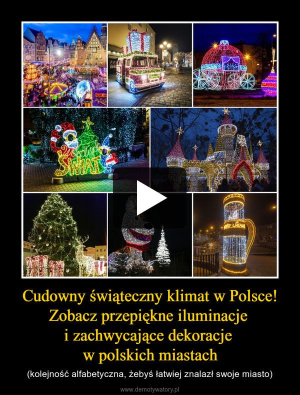 Cudowny świąteczny klimat w Polsce! Zobacz przepiękne iluminacje i zachwycające dekoracje w polskich miastach – (kolejność alfabetyczna, żebyś łatwiej znalazł swoje miasto)