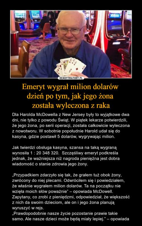 Emeryt wygrał milion dolarów  dzień po tym, jak jego żona  została wyleczona z raka