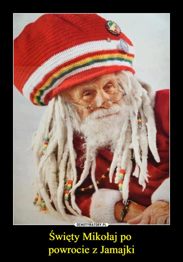 Święty Mikołaj po powrocie z Jamajki –