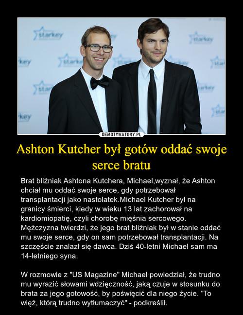 Ashton Kutcher był gotów oddać swoje serce bratu