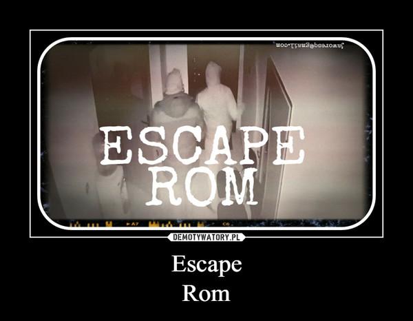 EscapeRom –