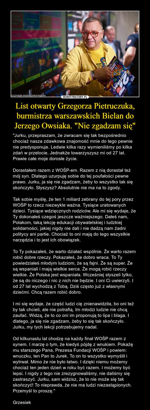 """List otwarty Grzegorza Pietruczuka, burmistrza warszawskich Bielan do Jerzego Owsiaka. """"Nie zgadzam się"""""""