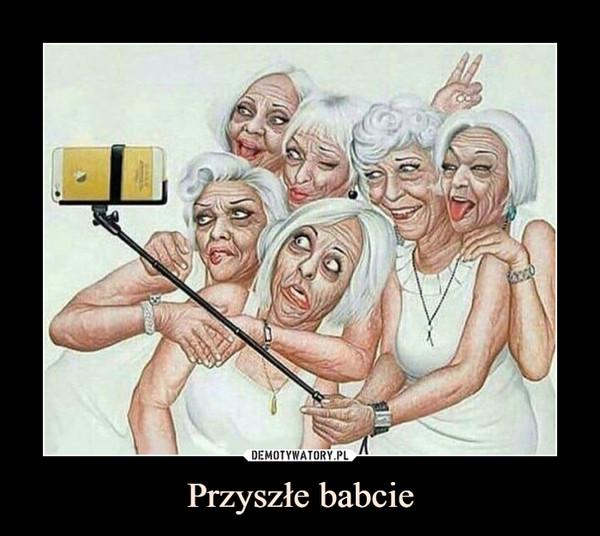 Przyszłe babcie –