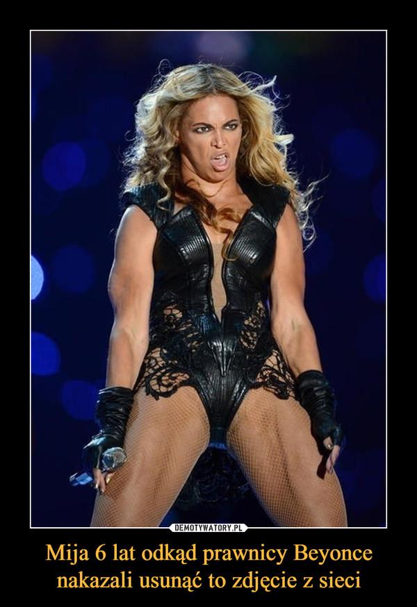 Mija 6 lat odkąd prawnicy Beyonce nakazali usunąć to zdjęcie z sieci –