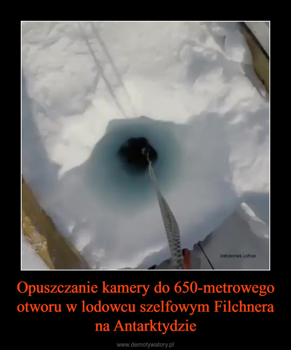Opuszczanie kamery do 650-metrowego otworu w lodowcu szelfowym Filchnera na Antarktydzie –