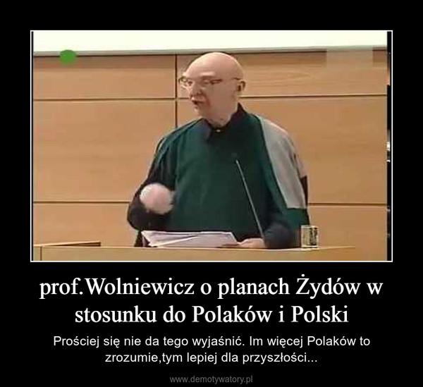 prof.Wolniewicz o planach Żydów w stosunku do Polaków i Polski – Prościej się nie da tego wyjaśnić. Im więcej Polaków to zrozumie,tym lepiej dla przyszłości...