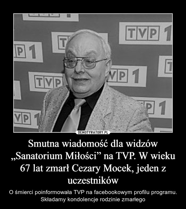 """Smutna wiadomość dla widzów """"Sanatorium Miłości"""" na TVP. W wieku 67 lat zmarł Cezary Mocek, jeden z uczestników – O śmierci poinformowała TVP na facebookowym profilu programu. Składamy kondolencje rodzinie zmarłego"""