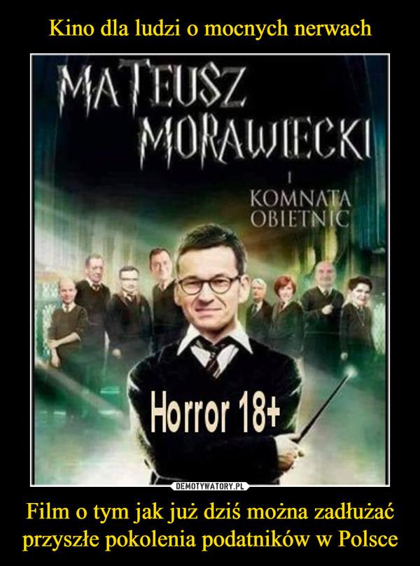 Film o tym jak już dziś można zadłużać przyszłe pokolenia podatników w Polsce –