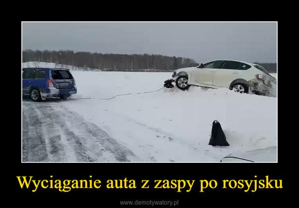 Wyciąganie auta z zaspy po rosyjsku –
