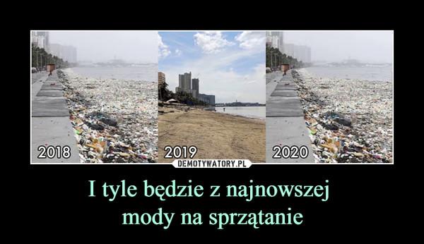 I tyle będzie z najnowszej mody na sprzątanie –