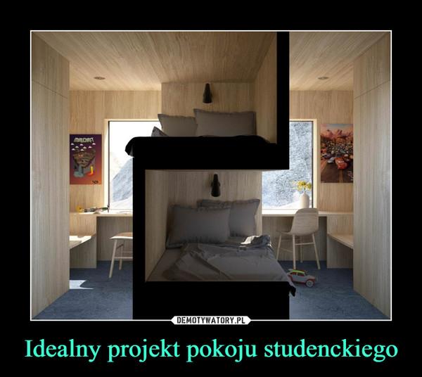 Idealny projekt pokoju studenckiego –