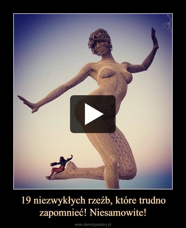 19 niezwykłych rzeźb, które trudno zapomnieć! Niesamowite! –