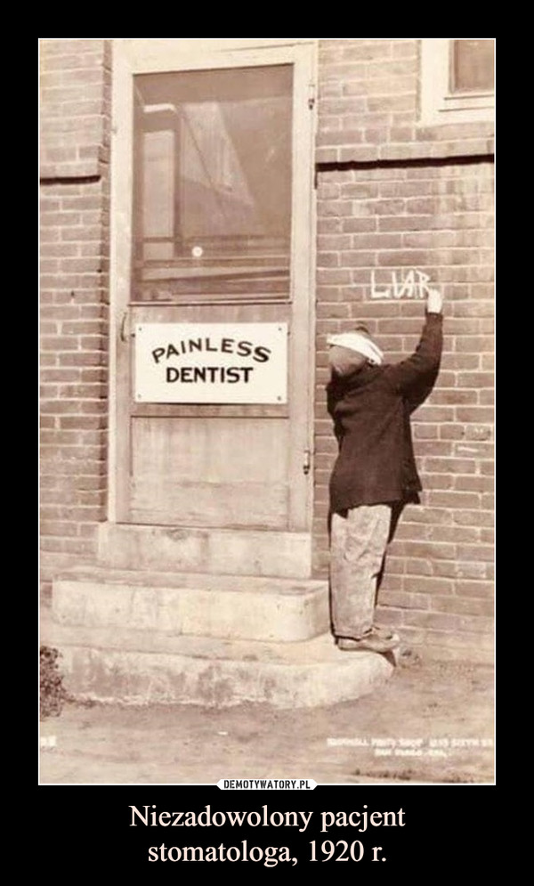 Niezadowolony pacjentstomatologa, 1920 r. –