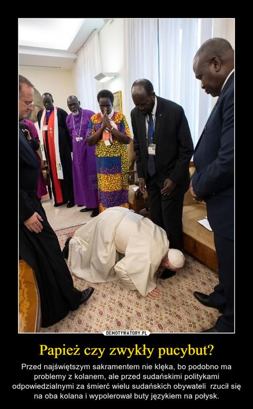 Papież czy zwykły pucybut?