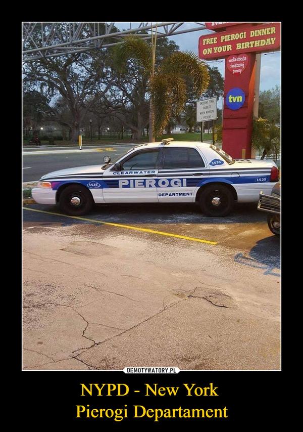 NYPD - New York Pierogi Departament –