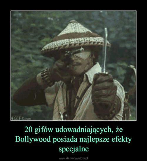 20 gifów udowadniających, że Bollywood posiada najlepsze efekty specjalne
