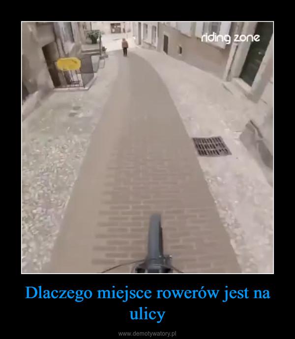 Dlaczego miejsce rowerów jest na ulicy –