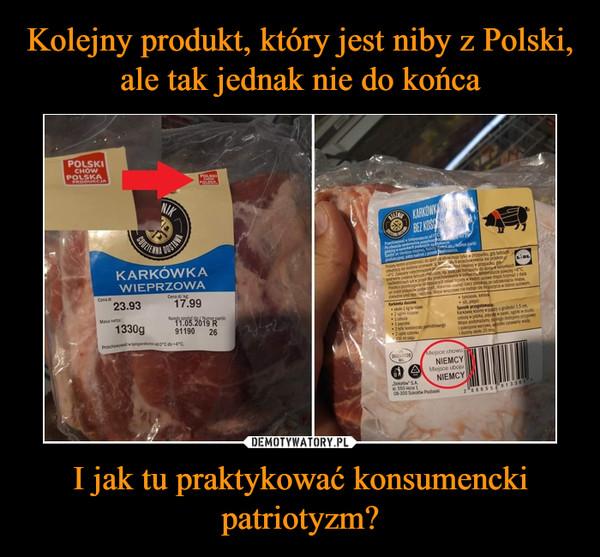 I jak tu praktykować konsumencki patriotyzm? –
