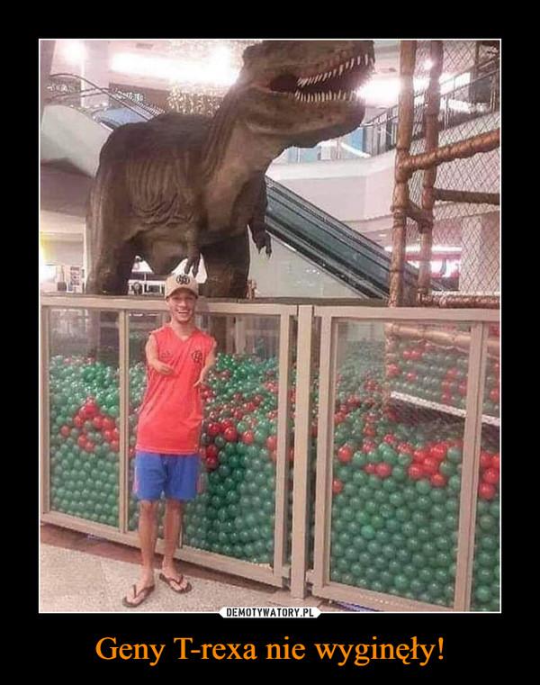 Geny T-rexa nie wyginęły! –