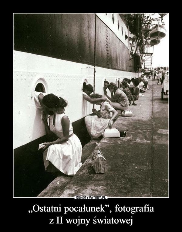"""""""Ostatni pocałunek"""", fotografiaz II wojny światowej –"""