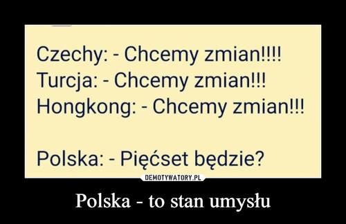 Polska - to stan umysłu