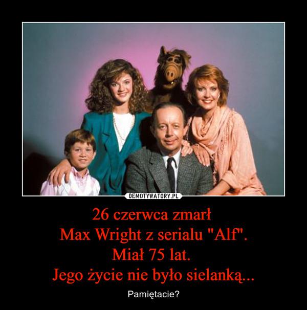 """26 czerwca zmarł Max Wright z serialu """"Alf"""".Miał 75 lat. Jego życie nie było sielanką... – Pamiętacie?"""