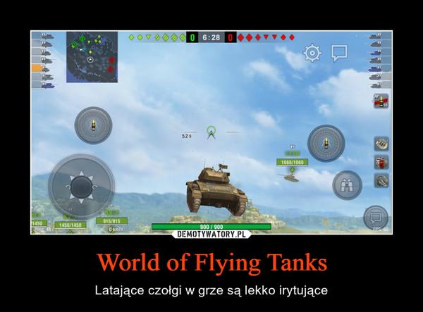 World of Flying Tanks – Latające czołgi w grze są lekko irytujące