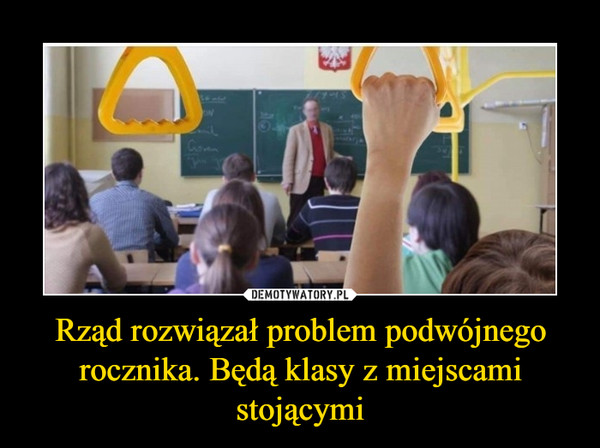 Rząd rozwiązał problem podwójnego rocznika. Będą klasy z miejscami stojącymi –