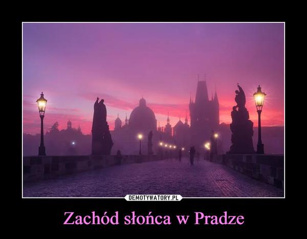 Zachód słońca w Pradze –