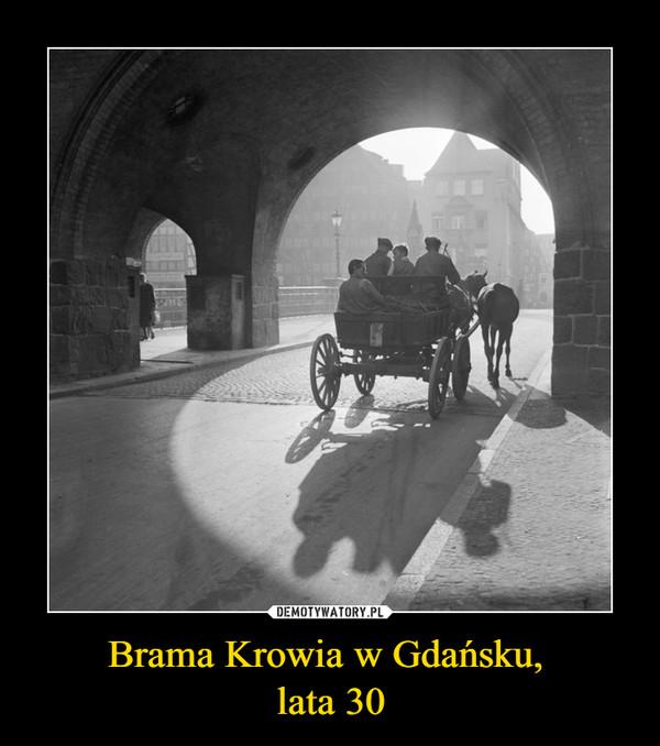 Brama Krowia w Gdańsku, lata 30 –