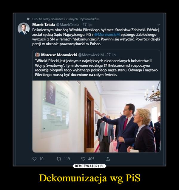 Dekomunizacja wg PiS –