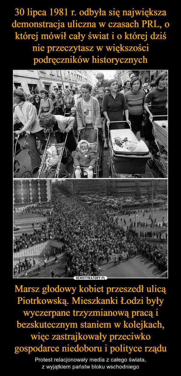 Marsz głodowy kobiet przeszedł ulicą Piotrkowską. Mieszkanki Łodzi były wyczerpane trzyzmianową pracą i bezskutecznym staniem w kolejkach, więc zastrajkowały przeciwko gospodarce niedoboru i polityce rządu – Protest relacjonowały media z całego świata,z wyjątkiem państw bloku wschodniego