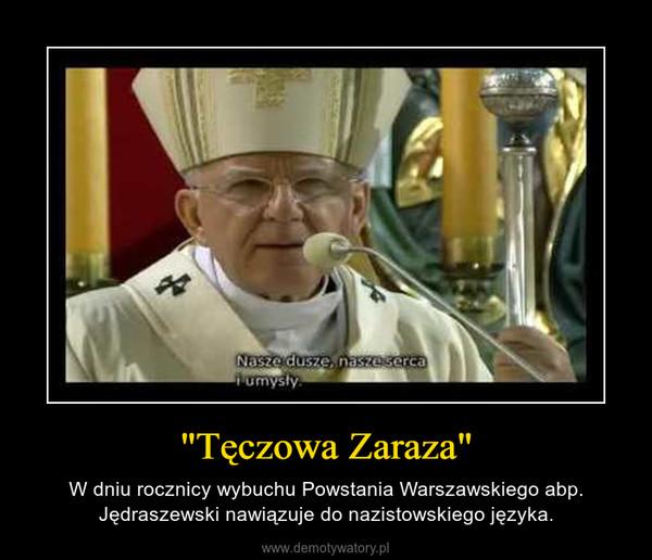 """""""Tęczowa Zaraza"""" – W dniu rocznicy wybuchu Powstania Warszawskiego abp. Jędraszewski nawiązuje do nazistowskiego języka."""
