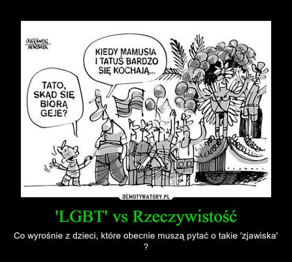 'LGBT' vs Rzeczywistość – Co wyrośnie z dzieci, które obecnie muszą pytać o takie 'zjawiska' ?