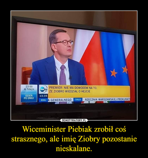 Wiceminister Piebiak zrobił coś strasznego, ale imię Ziobry pozostanie nieskalane.