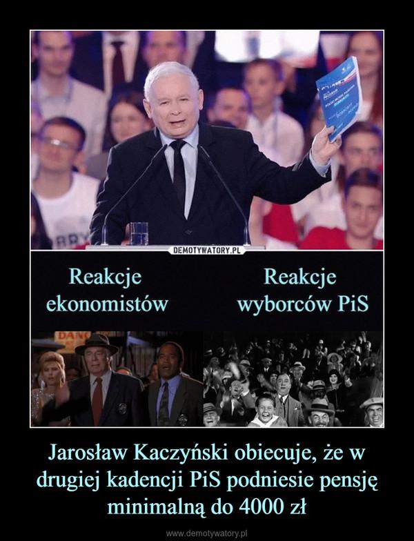 Jarosław Kaczyński obiecuje, że w drugiej kadencji PiS podniesie pensję minimalną do 4000 zł –